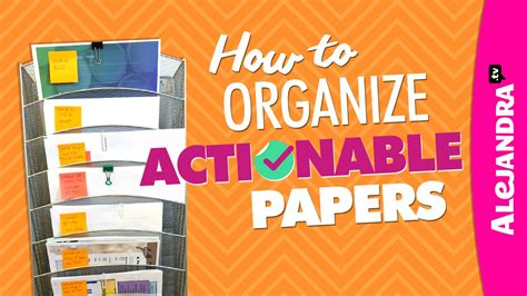 youtube organizing how to organize actionable papers paper organizing tips
