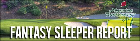 Golf Sleepers by Golf Sleeper Report 2016 Masters Edition