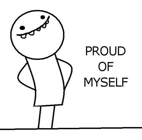 Proud Face Meme - proud of myself by edwmix on deviantart