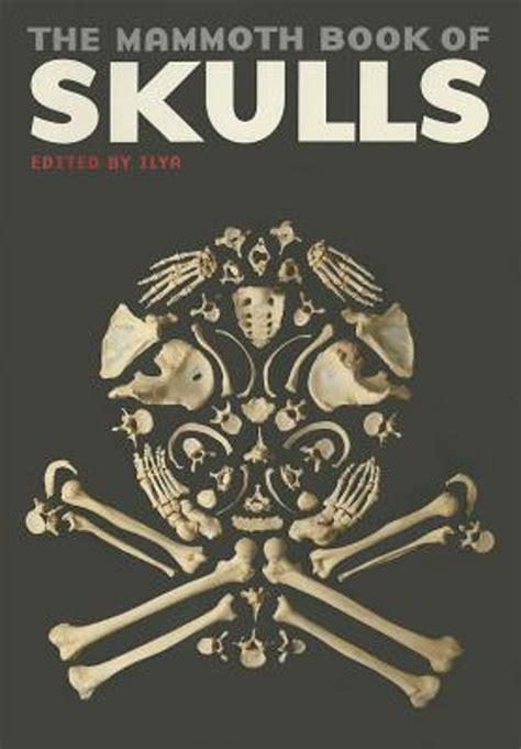the mammoth book of bol com the mammoth book of skulls ilya 9780762454631 boeken