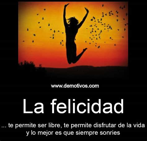 imagenes de felicidad x la vida la felicidad te permite ser libre te permite disfrutar de