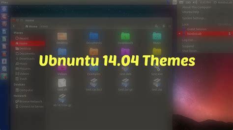 themes ubuntu 14 04 top 5 dark themes for ubuntu 14 04 trusty thar