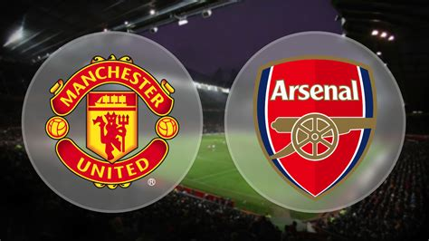 arsenal vs manchester united manchester united vs arsenal preview tsm plug