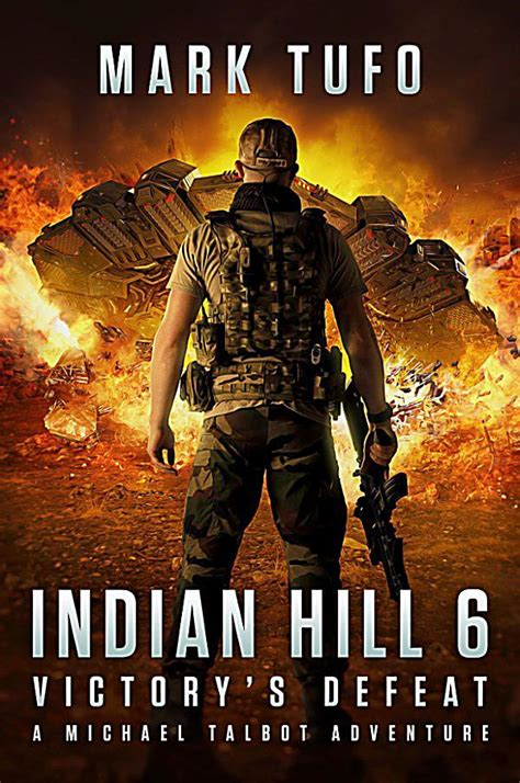 indian hill 7 defeat s victory a michael talbot adventure volume 7 books indian hill 6 victory s defeat a michael talbot