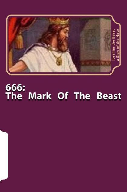 libro the mark the beast 666 the mark of the beast the secret knowledge of al qur an al azeem by ibrahim the beast a