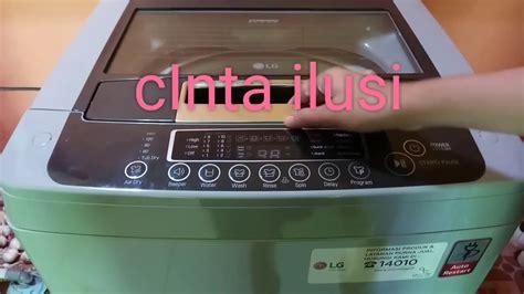 cara menggunakan mesin cuci bukaan atas mesin cuci lg turbo drum ts81vm