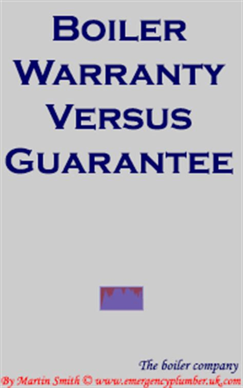 whats the difference between boiler warranty vs guarantee