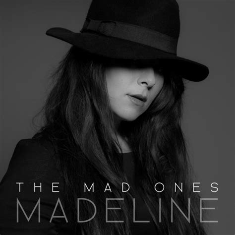 the mad ones by madeline madeline free listening on