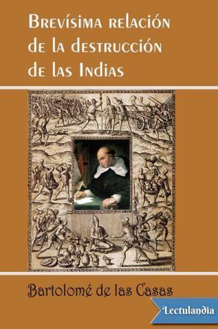 brev 237 sima relaci 243 n de la destrucci 243 n de las indias bartolom 233 de las casas descargar epub y
