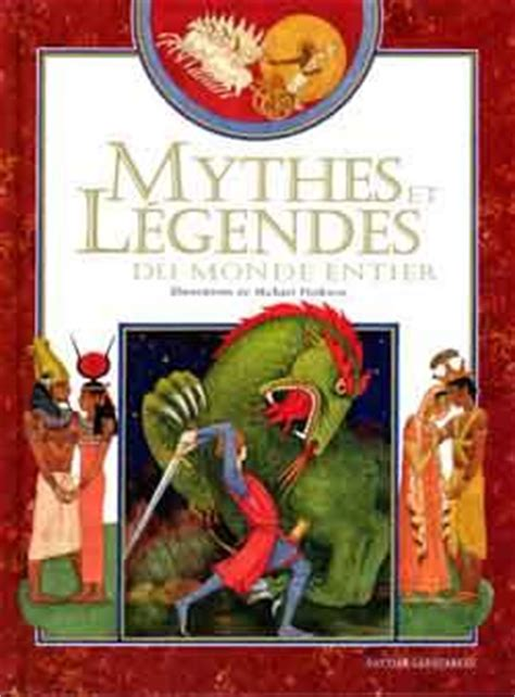Livre Mythes Et L 233 Gendes Du Monde Entier Michael