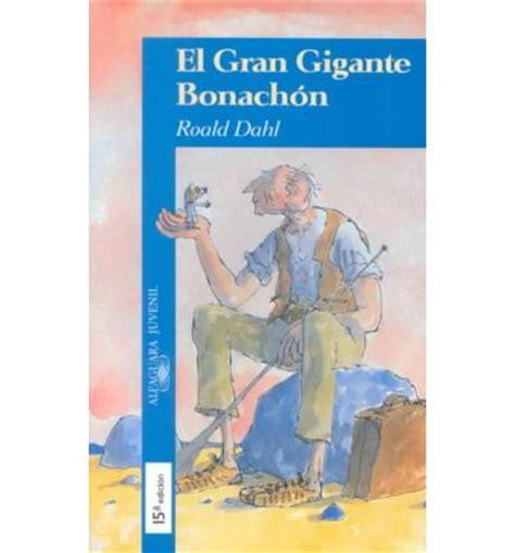 el gran gigante bonachn el gran gigante bonachon dahl 9788420448756