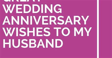 wedding anniversary message to my husband 25 great wedding anniversary wishes to my husband