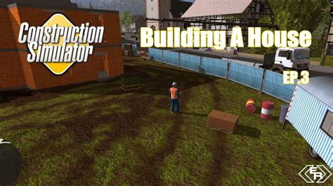 house building simulator construction simulator 2015 ep 3 building a house youtube