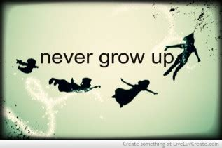 peter pan never grow up quotes quotesgram quotes about growing up peter pan quotesgram