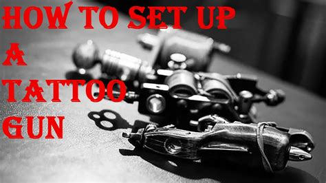 how to set up tattoo gun how to set up a gun