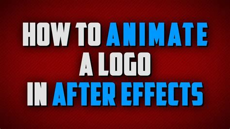logo tutorial in after effects how to animate a logo in after effects tutorial youtube