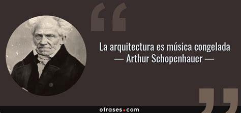 schopenhauer y los aos 8483830914 frases celebres de arquitectos frases clebres famous phrases oscar niemeyer frases de gilbert