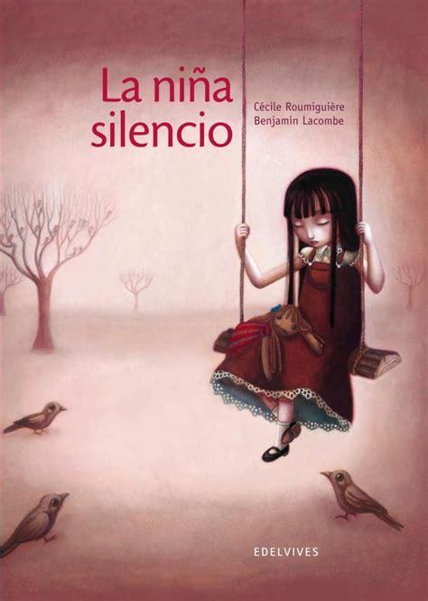 libro imagenes del silencio c 233 cile roumigui 232 re benjamine lacombe la ni 241 a silencio cuentos de pukka