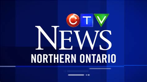 canada news all the latest and breaking canadian news ctv northern ontario news local breaking news weather