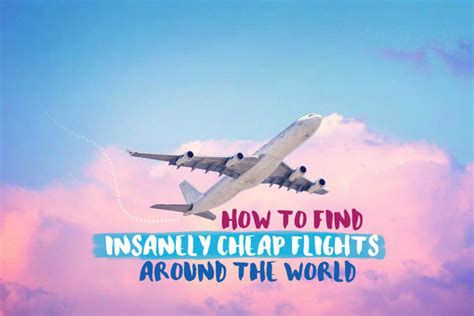 How To Find Around The World How To Find Insanely Cheap Flights Around The World With Nomadfly Travel