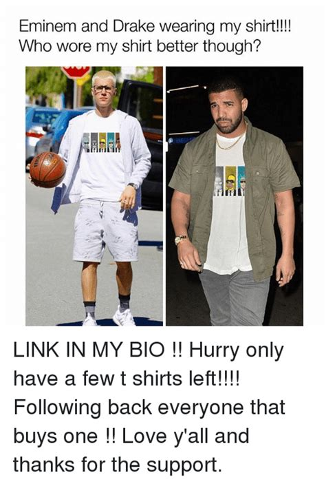 Drake Meme Shirt - eminem and drake wearing my shirt who wore my shirt