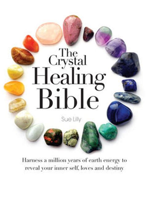 crystals the modern guide to healing books the healing bible by sue lilly waterstones