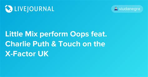 charlie puth x factor little mix perform oops feat charlie puth touch on the