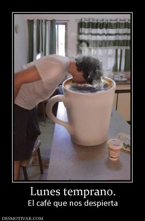 Imagenes Lunes Y Cafe | desmotivaciones lunes temprano el caf 233 que nos despierta