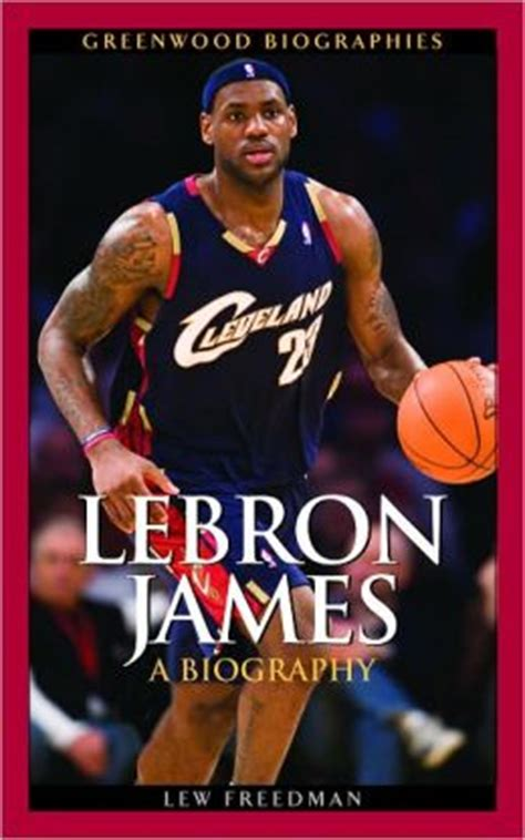 biography lebron james lebron james a biography by lew freedman 9780313343629