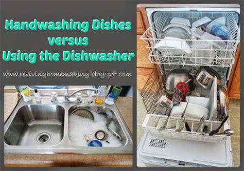Dishwashers Vs Hand Washing Reviving Homemaking Handwashing Vs The Dishwasher Part 2