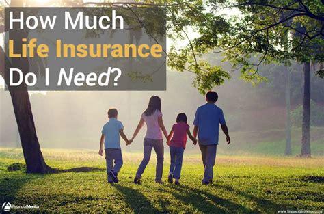 do i need life insurance to buy a house life insurance calculator how much do i need