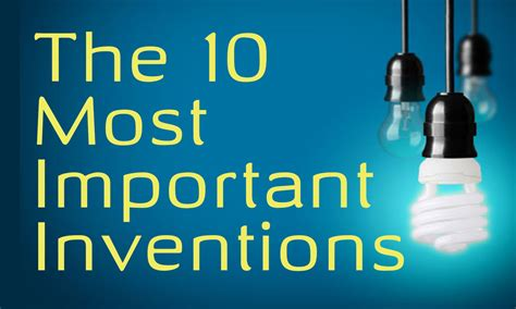 the 10 most important inventions memorise