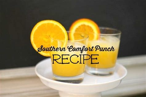 southern comfort punch recipe southern comfort punch recipe refresh restyle