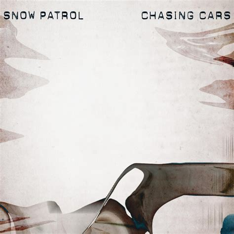 chaising cars chartarchive snow patrol chasing cars