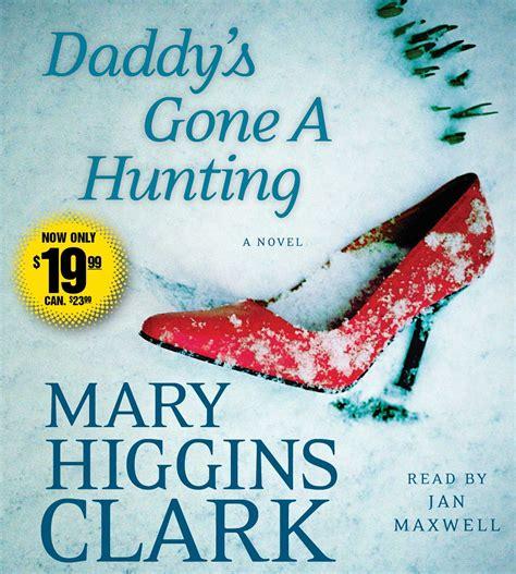 Daddys Higgins Clark s a audiobook on cd by higgins