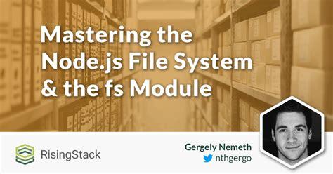 node js http module tutorial mastering the node js core modules the file system fs