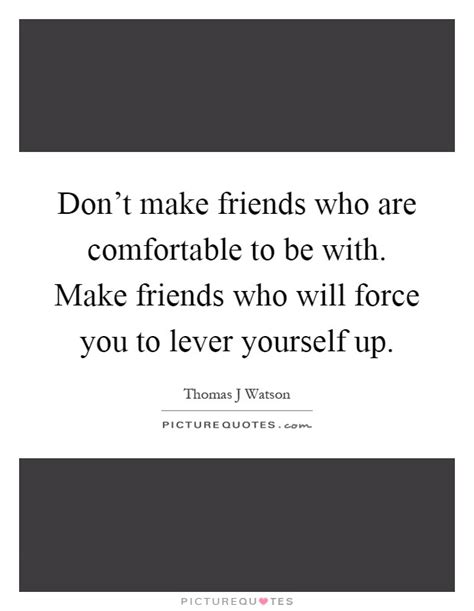 being comfortable with who you are thomas j watson quotes sayings 22 quotations