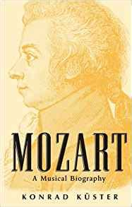 mozart biography amazon mozart a musical biography konrad k 252 ster mary whittall