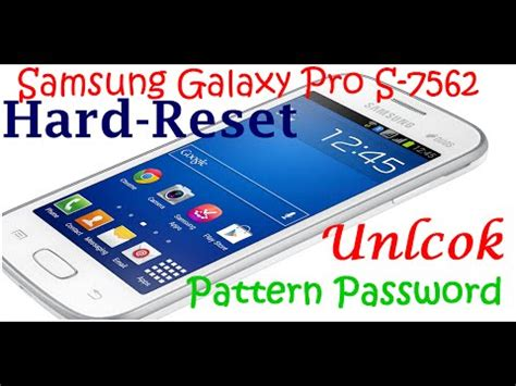 pattern unlock samsung s7262 how to hard reset samsung galaxy star pro s7262 unlock