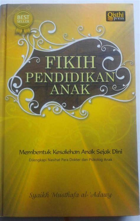 Buku Lengkap Pendidikan Anak Dalam Islam A5rf buku fikih pendidikan anak