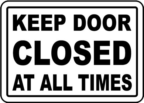Keep Door Closed Sign by Keep Door Closed At All Times Sign By Safetysign G1868