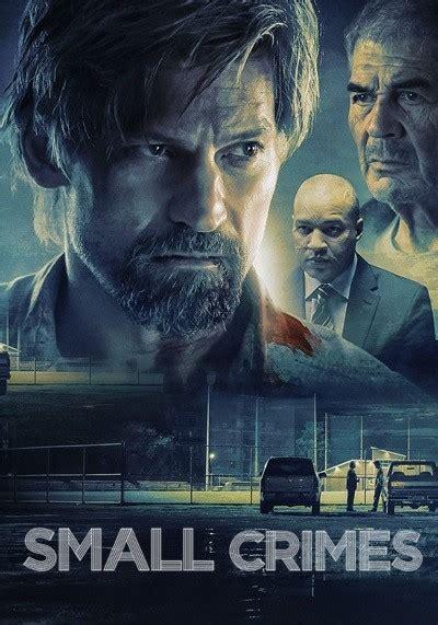 2010 04 04 2017 film izle sinema izle dizi izle en iyi ufak su 231 lar small crimes 2017 t 252 rk 231 e dublaj izle full