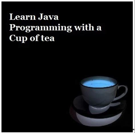 tutorial java cup learn java programming with a cup of tea free ebooks