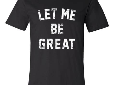 Let It Be Sweatshirt distinguished one let me be great sweatshirt