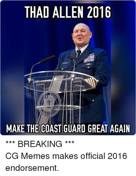 Make A Facebook Meme - thad allen 2016 make the coast guard great again