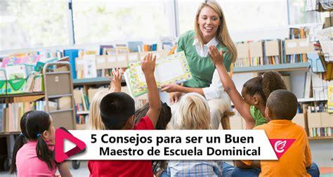 maestro y alumno para escuela dominical 5 consejos para ser un buen maestro de escuela dominical