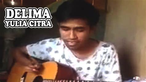 download mp3 dangdut yulia citra delima delima yulia citra ft jotha rg cover gitar akustik