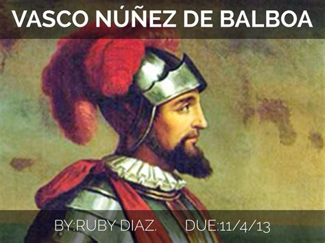 vasco nunez de balboa for vasco nunez de balboa by klara walther thinglink