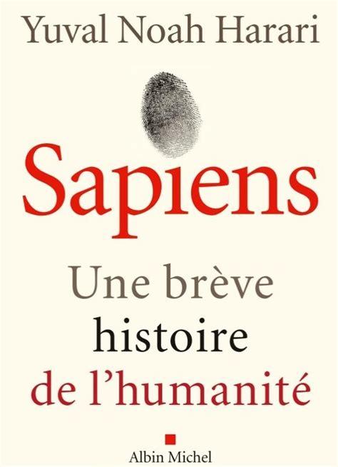 sapiens une br 232 ve histoire de l humanit 233 au d 233 tour d - B07125hp8c Sapiens Une Breve Histoire