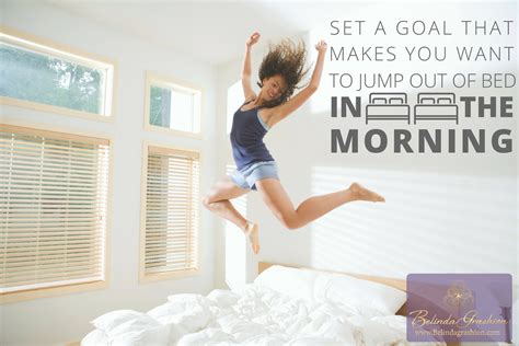 jump out of bed 10 quotes to keep you motivated belinda grashion